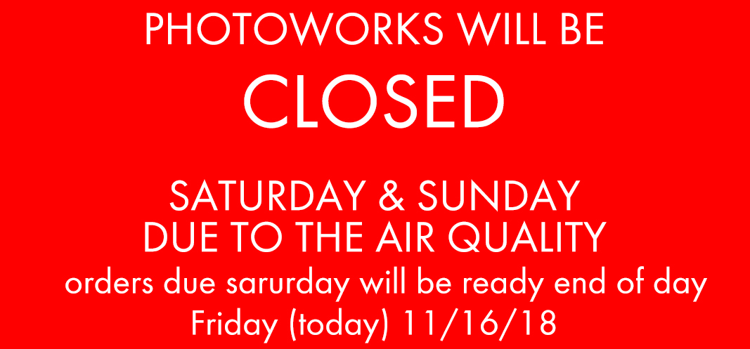 photoworks closed saturday 11/17 and sunday 11/18