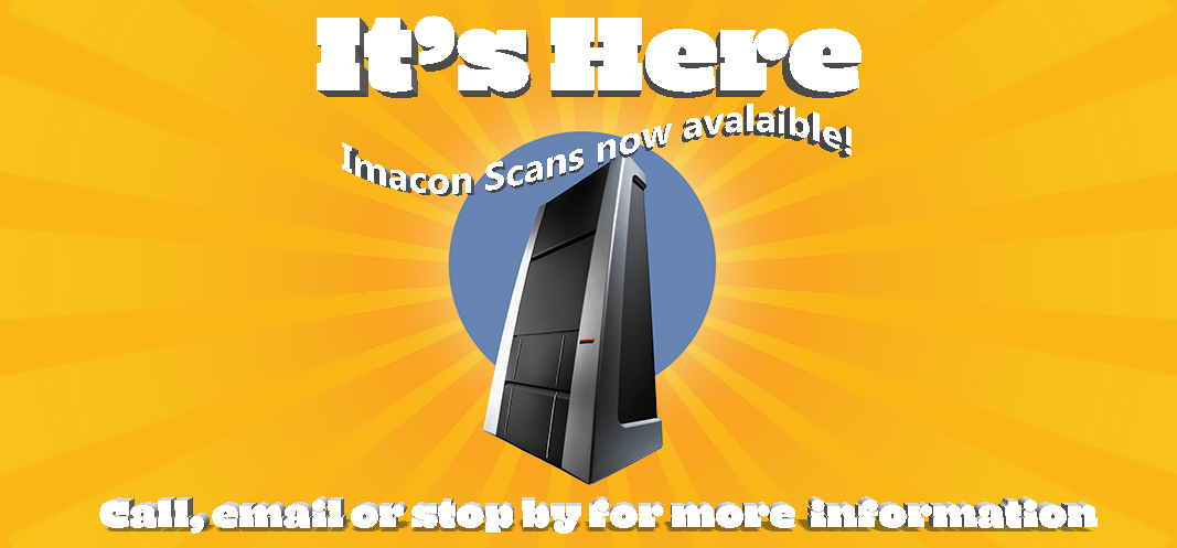 Imacon Scans Now Available! Contact us for more information